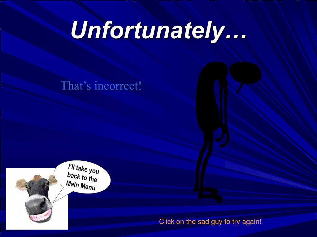 Unfortunately…