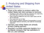 2 producing and shipping from united states