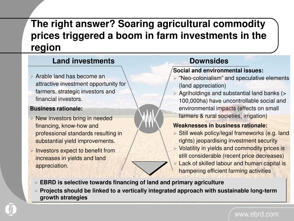 The right answer? Soaring agricultural commodity prices triggered a boom in farm investments in the region