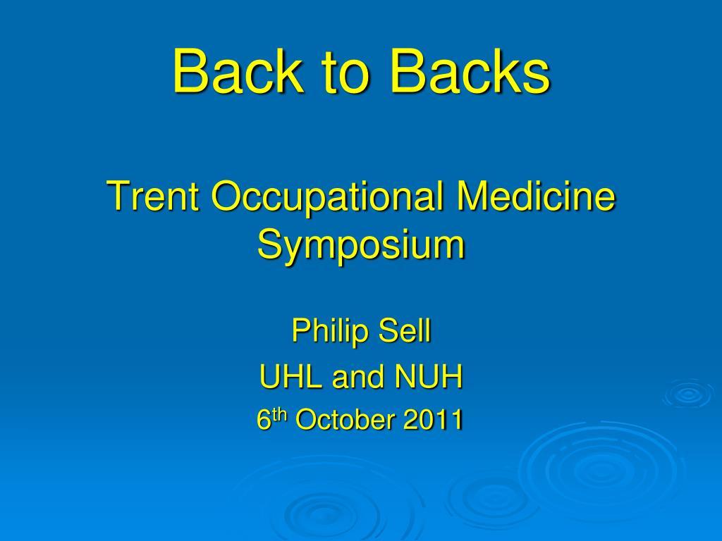 back to backs trent occupational medicine symposium l.