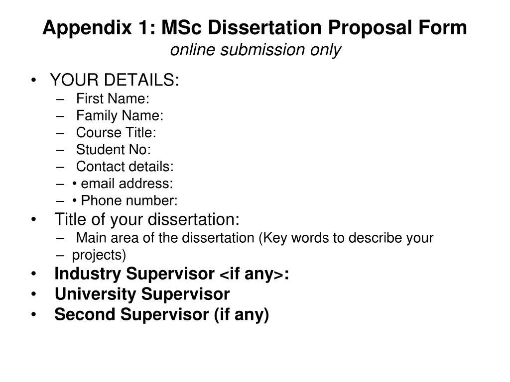 Appendix 1: MSc Dissertation Proposal Form