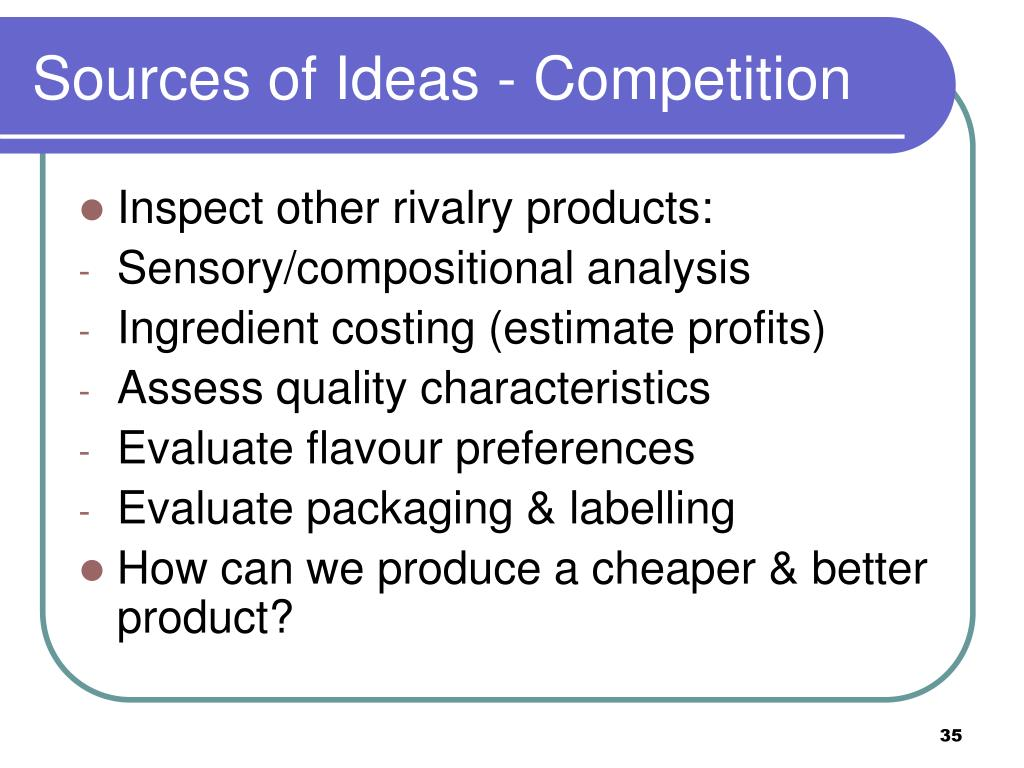Sources of Ideas - Competition