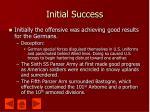 initial success