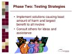 phase two testing strategies18
