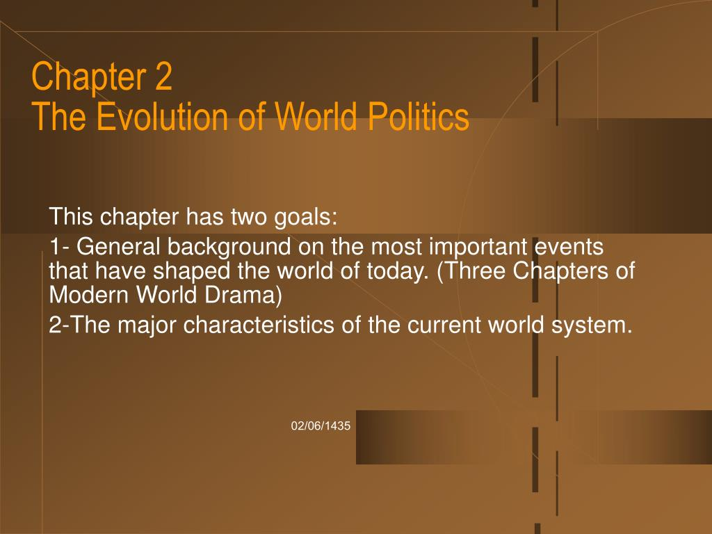 chapter 2 the evolution of world politics l.