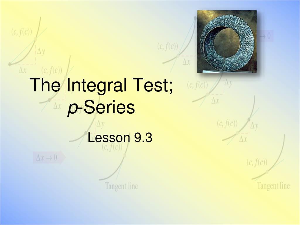 the integral test p series l.