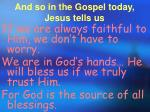 and so in the gospel today jesus tells us