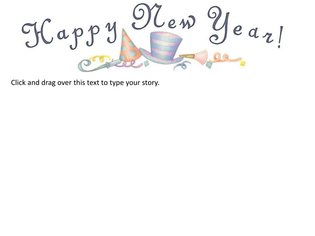 Click and drag over this text to type your story.