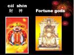 c i sh n fortune gods