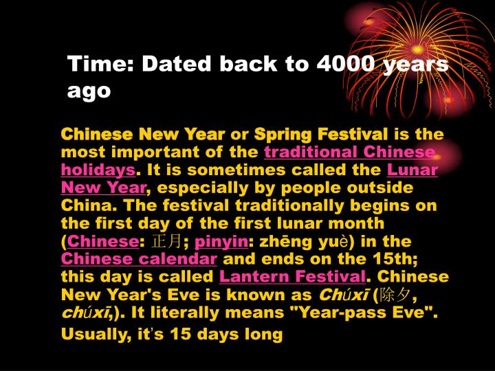 Time: Dated back to 4000 years ago