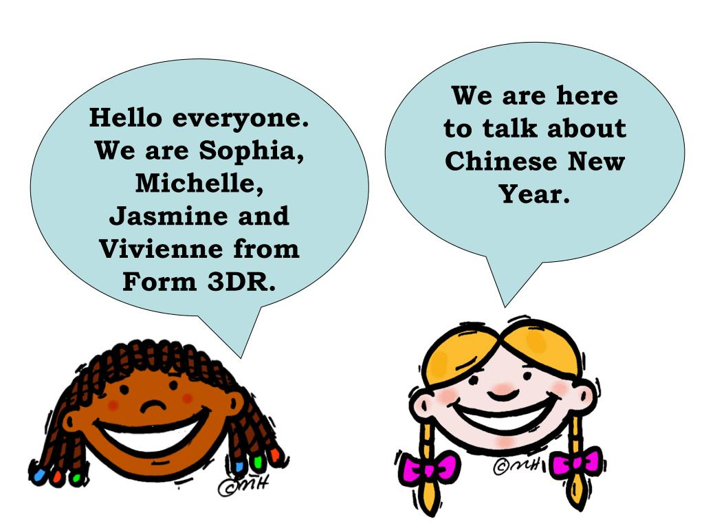 We are here to talk about Chinese New Year.
