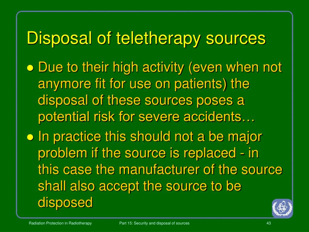 Disposal of teletherapy sources