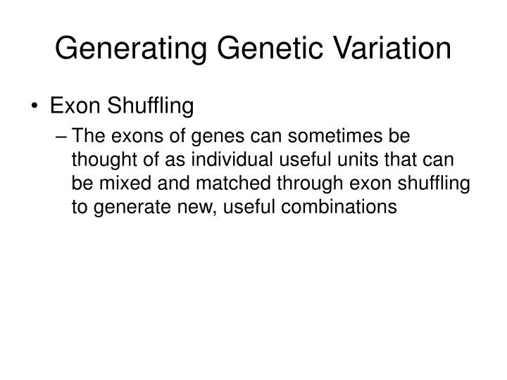 Generating Genetic Variation