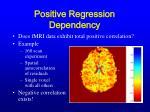 positive regression dependency