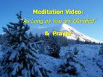 meditation video as long as you are glorified prayer
