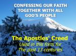 the apostles creed used in this form for the past 13 centuries