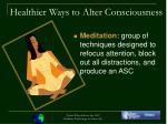 healthier ways to alter consciousness