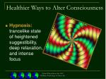 healthier ways to alter consciousness40