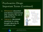 psychoactive drugs important terms continued
