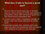 what does it take to become a good chef