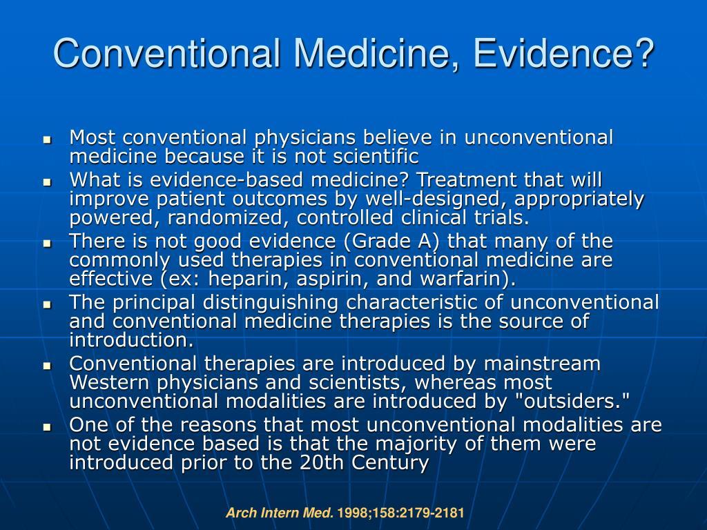 Conventional Medicine, Evidence?