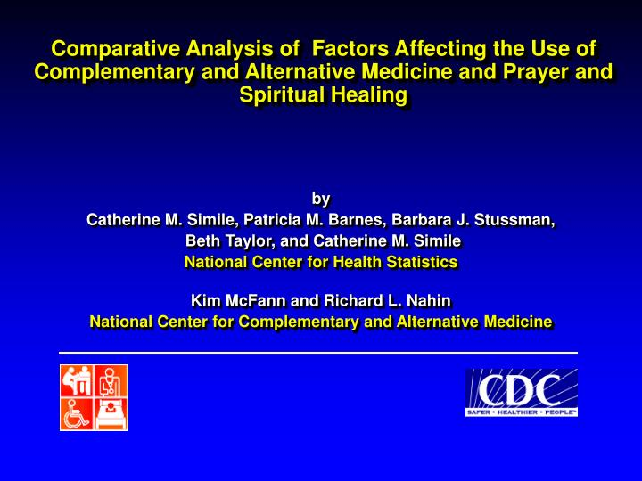 Comparative Analysis of  Factors Affecting the Use of Complementary and Alternative Medicine and Pra...