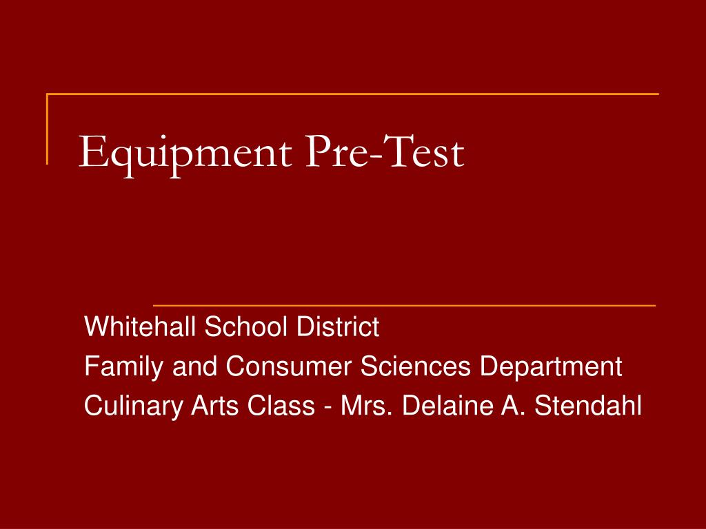 Equipment Pre-Test
