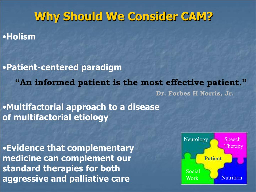 Why Should We Consider CAM?