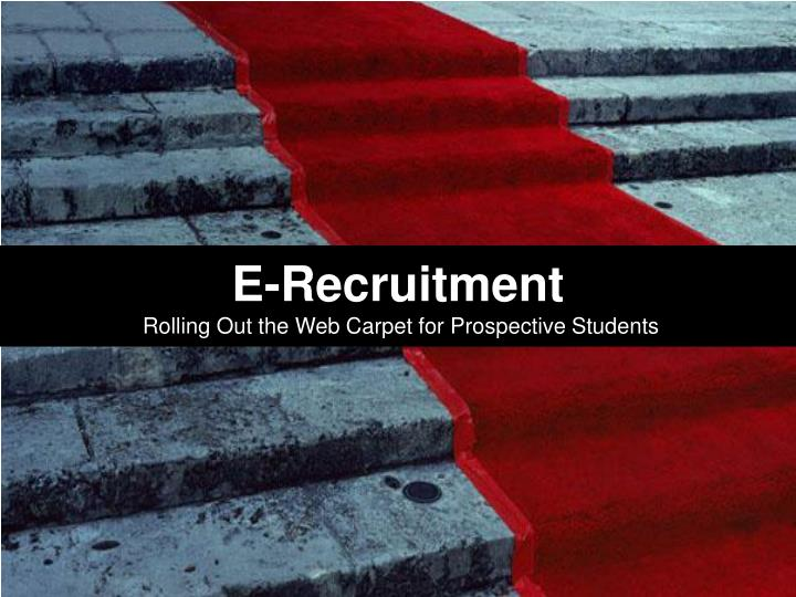 E recruitment rolling out the web carpet for prospective students