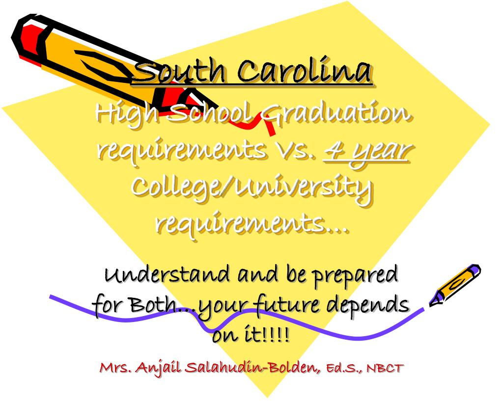 south carolina high school graduation requirements vs 4 year college university requirements l.