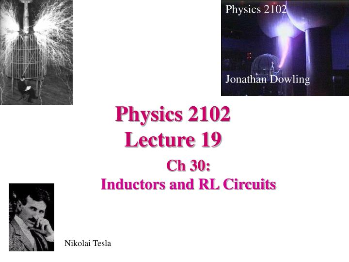 physics 2102 lecture 19 n.