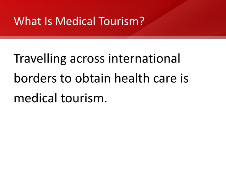 What is medical tourism