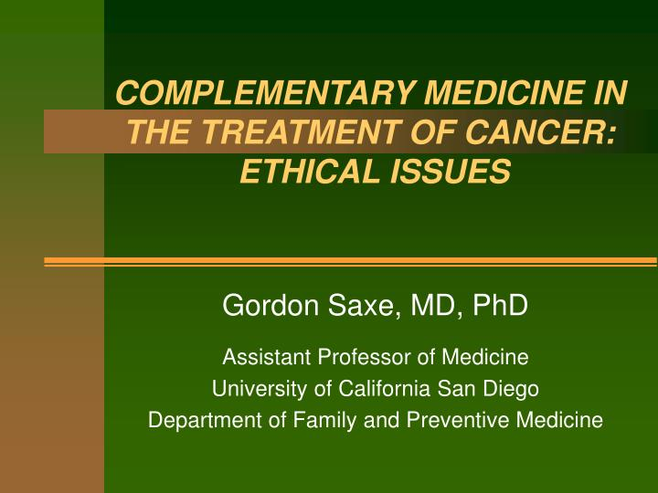 Complementary medicine in the treatment of cancer ethical issues