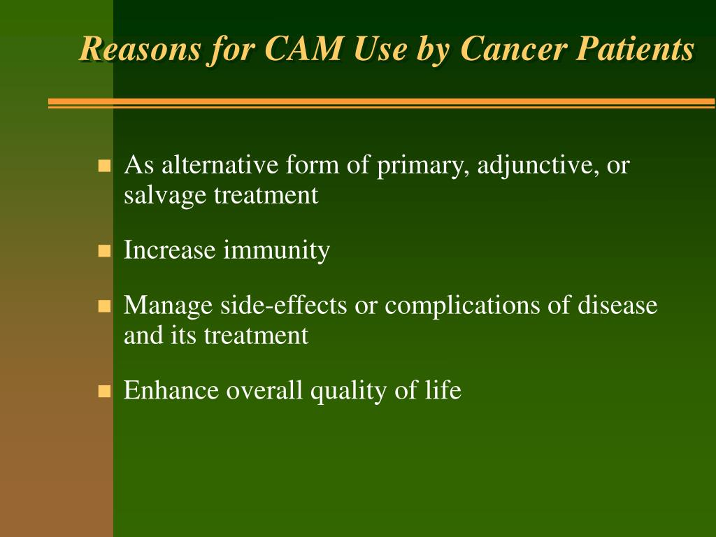 Reasons for CAM Use by Cancer Patients