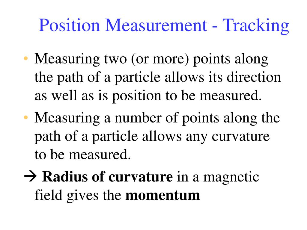 Position Measurement - Tracking