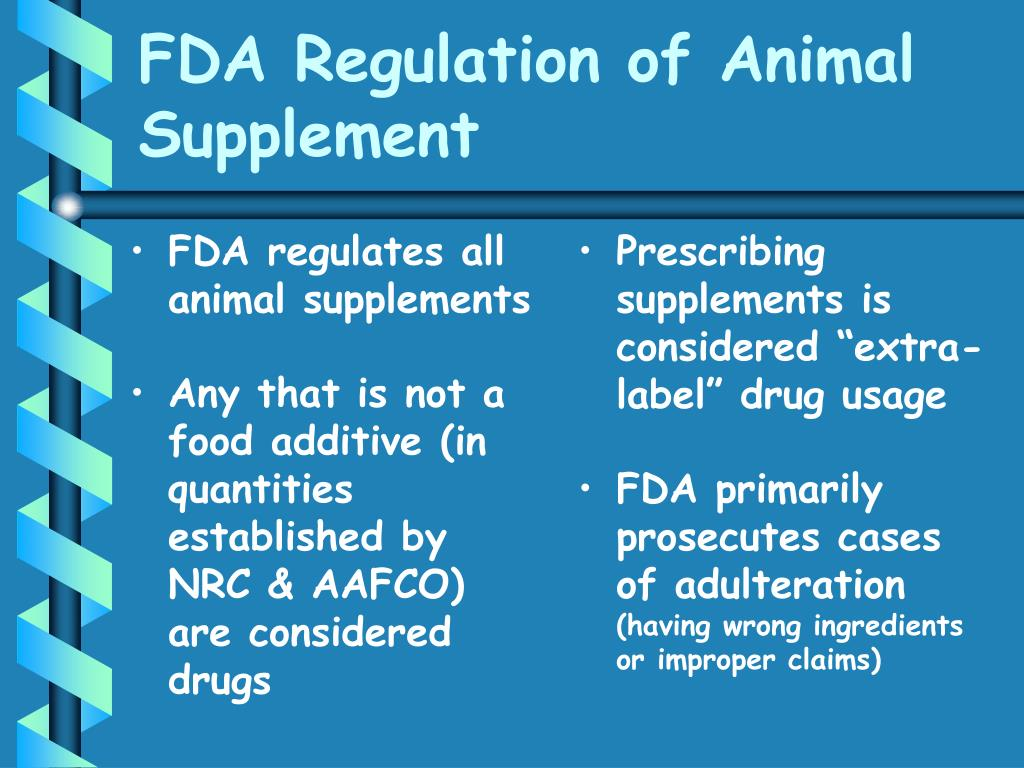 FDA regulates all animal supplements