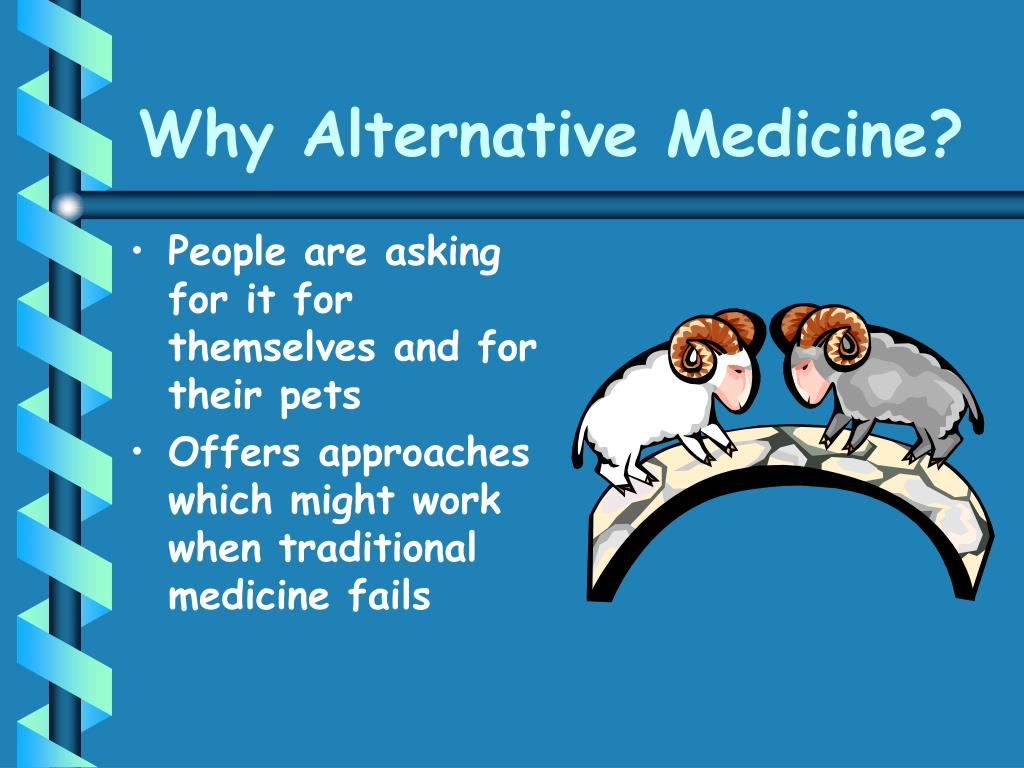 Why Alternative Medicine?