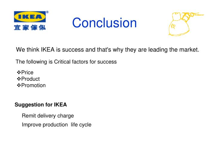 what factors account for the success of ikea My account  ikea it co-workers are solutionoriented, creative team players with a genuine interest in the overall success of ikea as a home furnishing company.