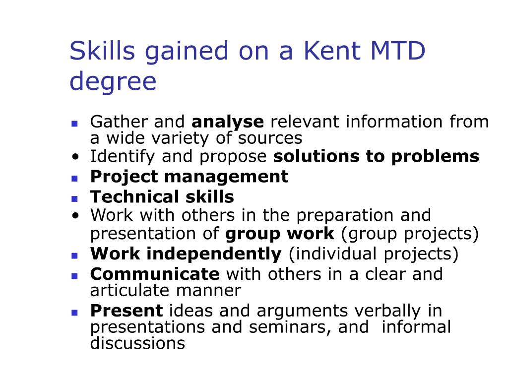 Skills gained on a Kent MTD degree
