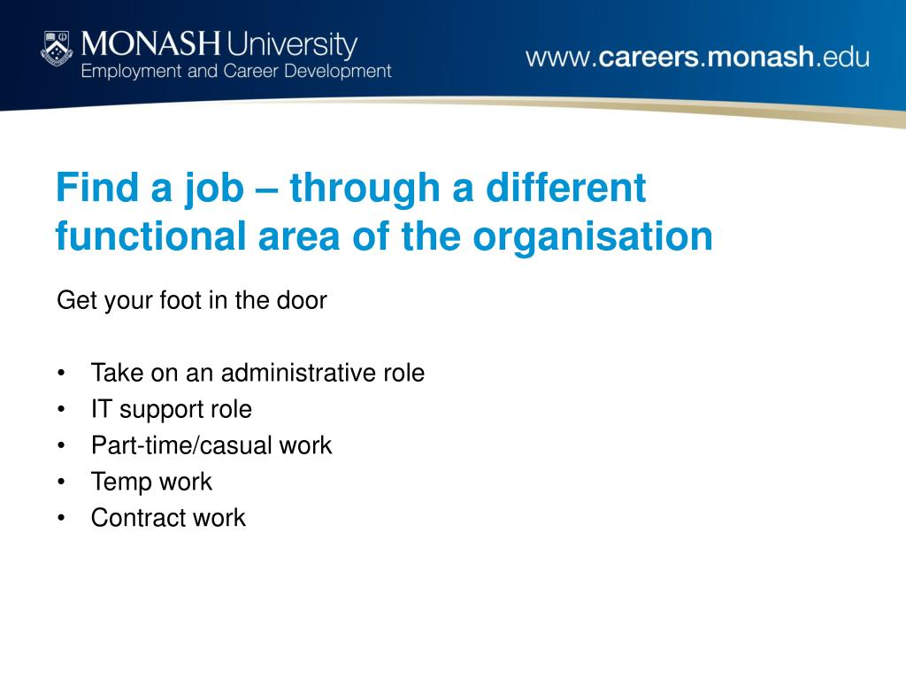 Find a job – through a different functional area of the organisation