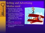 selling and advertising medias used