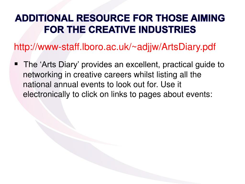 ADDITIONAL RESOURCE FOR THOSE AIMING FOR THE CREATIVE INDUSTRIES