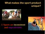 what makes the sport product unique14