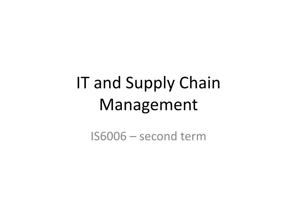 it and supply chain management l.