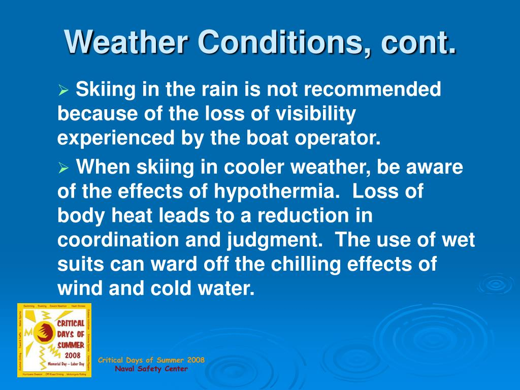 Weather Conditions, cont.