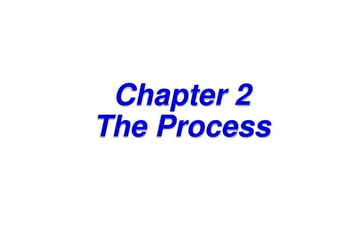 chapter 2 the process n.