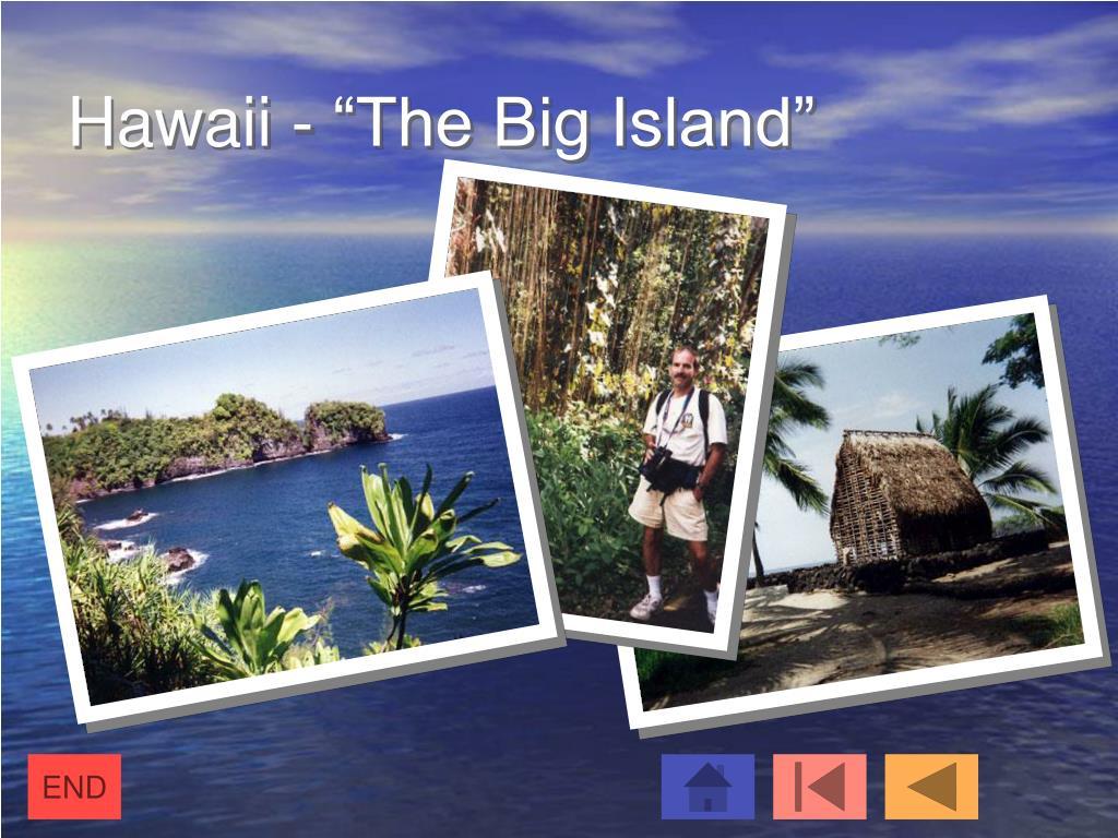 """Hawaii - """"The Big Island"""""""