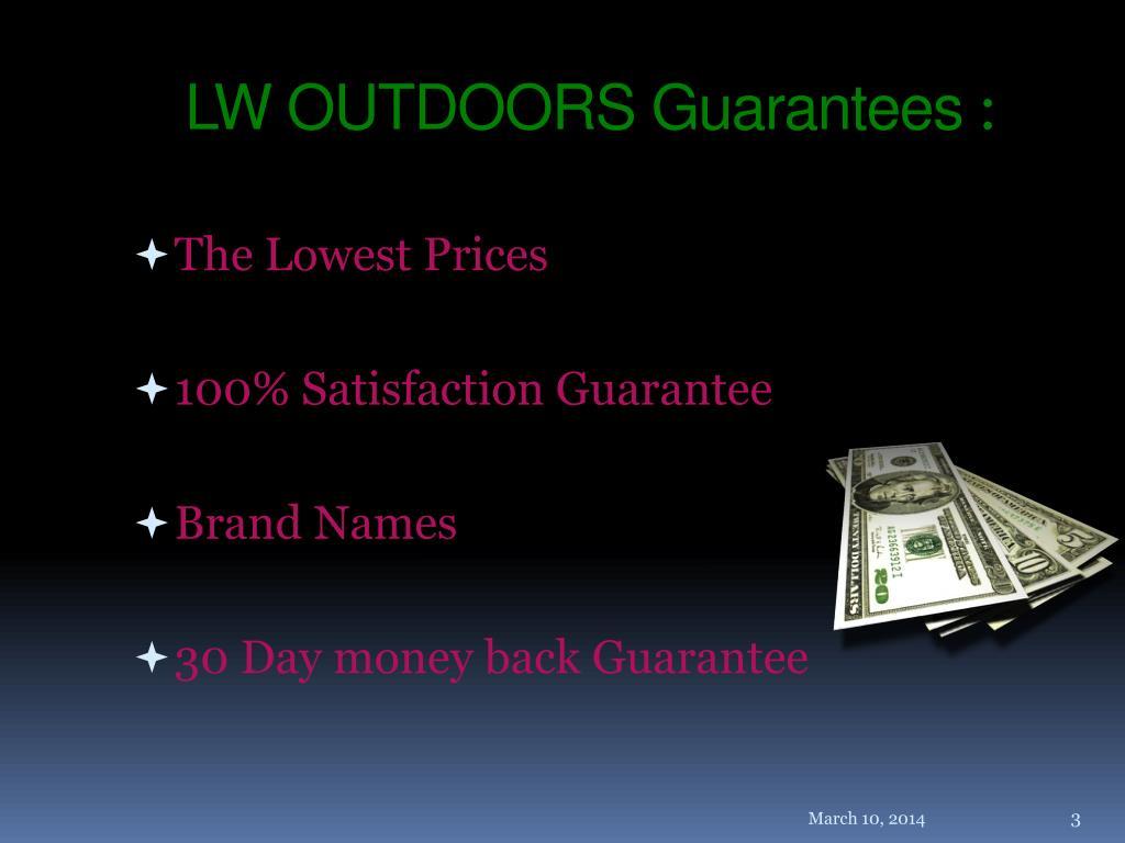 LW OUTDOORS Guarantees
