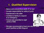 1 qualified supervision