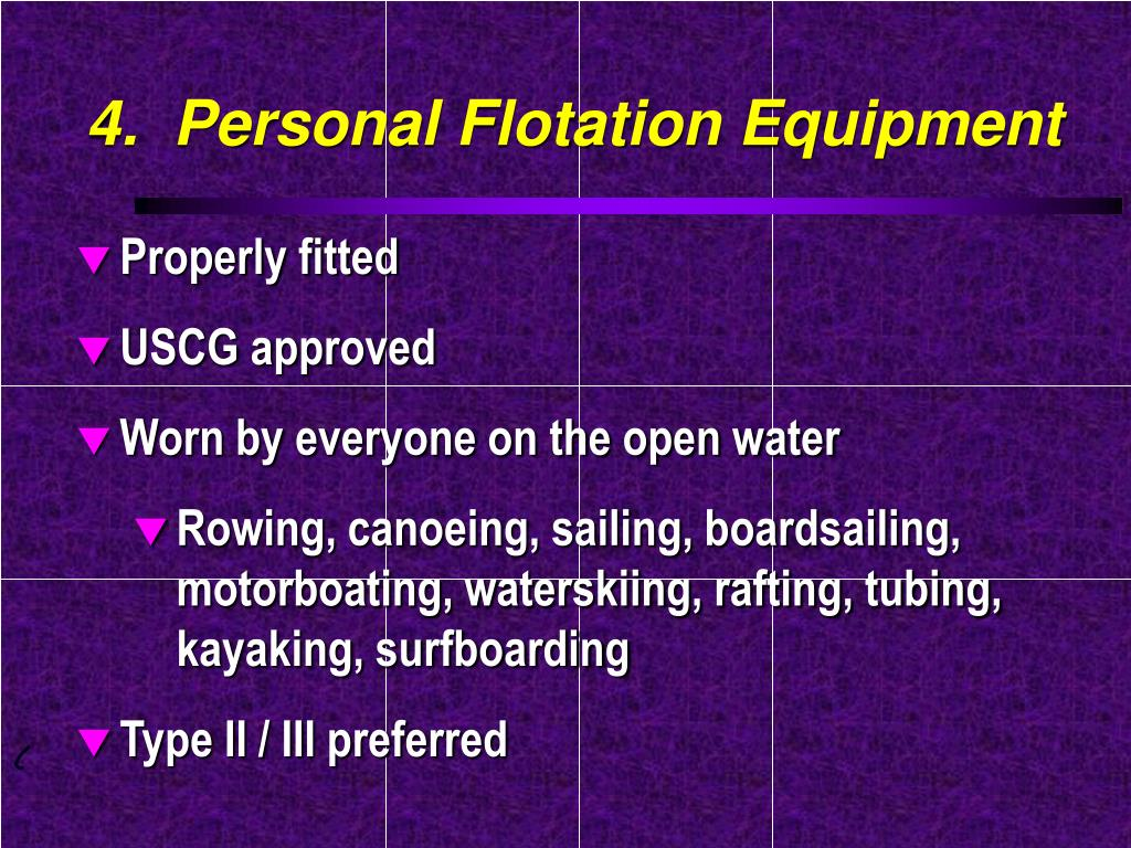 4.  Personal Flotation Equipment